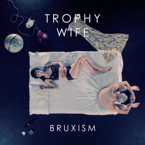 Trophy Wife  Bruxism