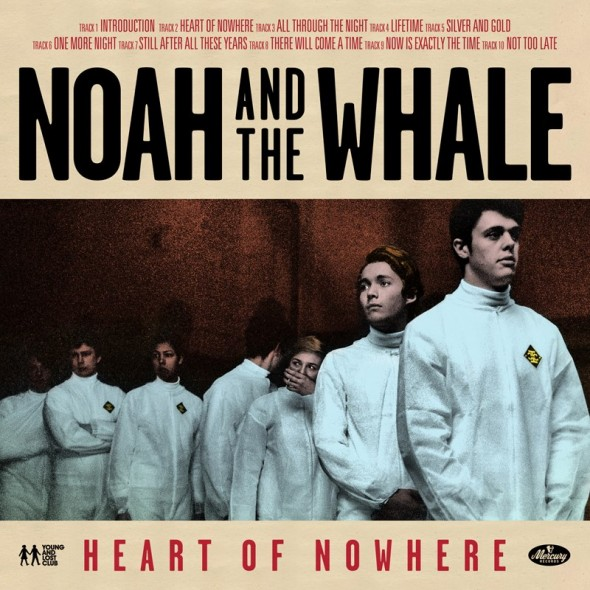 Noah And The Whale – Heart of Nowhere Album Cover
