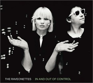 Raveonettes In and out of Control